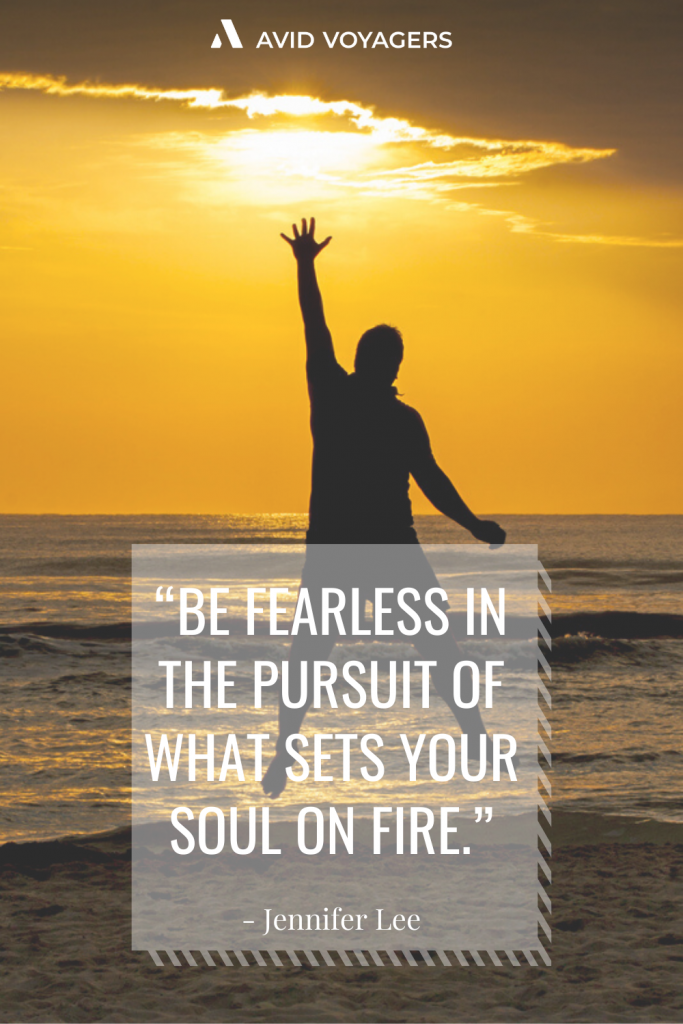 Be fearless in the pursuit of what sets your soul on fire Jennifer Lee 2