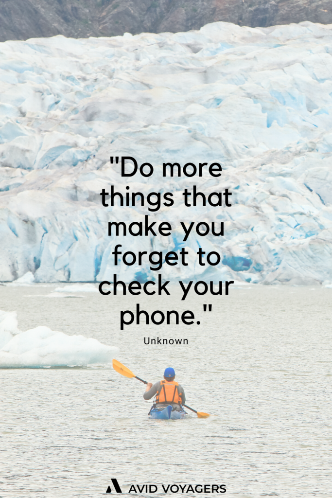 Inspirational Travel Quotes To Feed Your Wanderlust | Do more things that make you forget to check your phone. - Unknown