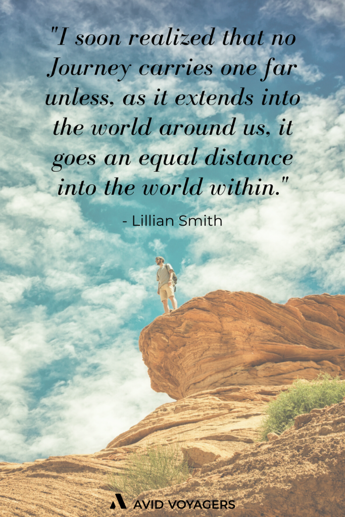 I Soon Realized That No Journey Carries One Far Unless As It Extends Into The World Around Us It Goes An Equal Distance Into The World Within. Lillian Smith