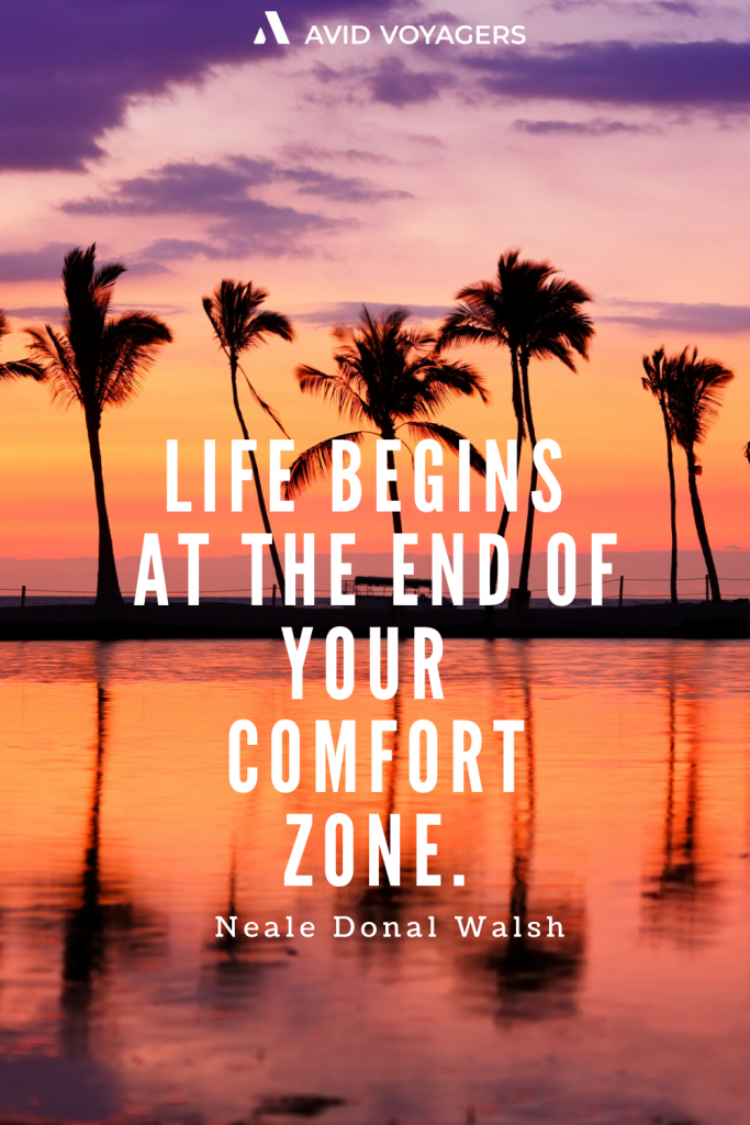 Life begins at the end of your comfort zone. Neale Donal Walsh