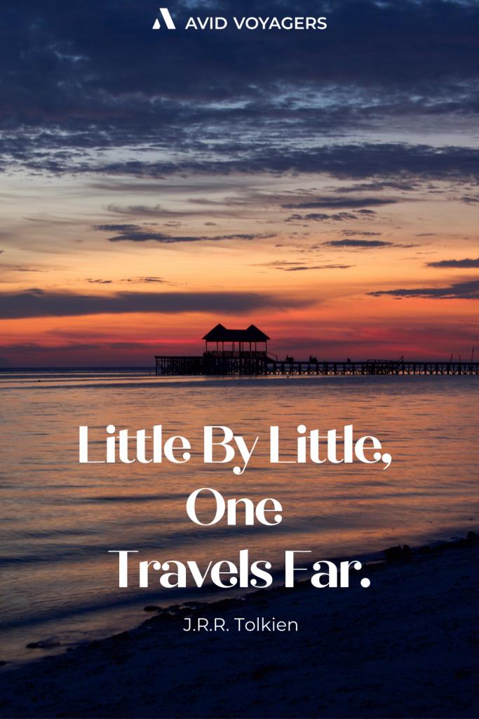 Little By Little One Travels Far. J.R.R. Tolkien