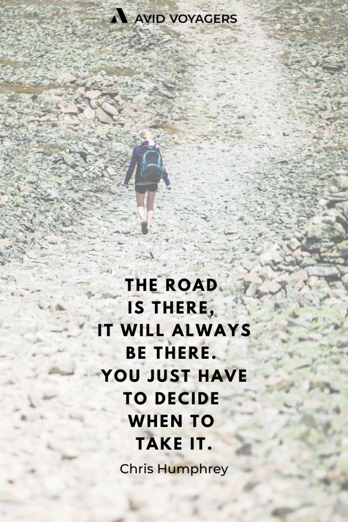 The Road Is There It Will Always Be There. You Just Have To Decide When To Take It. Chris Humphrey