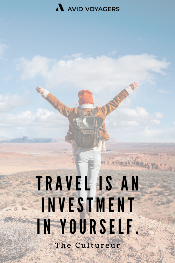 Travel is an investment in yourself. The Cultureur