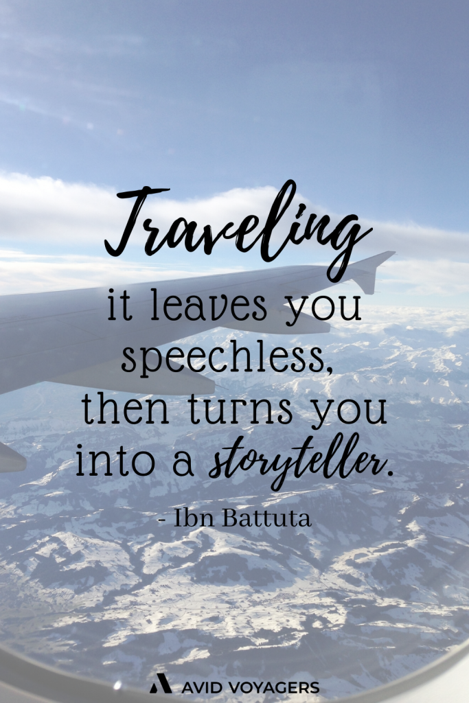 Traveling – it leaves you speechless then turns you into a storyteller. Ibn Battuta 1